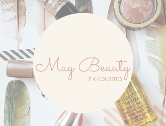 May Beauty Favourites