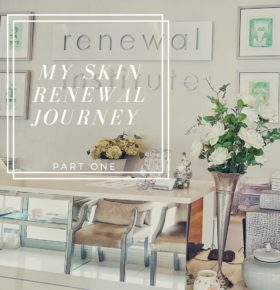 My Skin Renewal Journey Part 1
