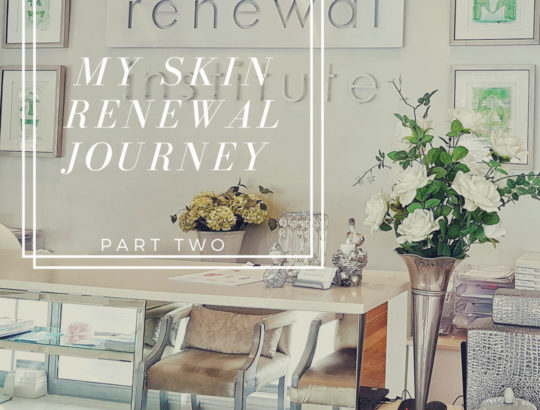 Skin Renewal Journey Part Two