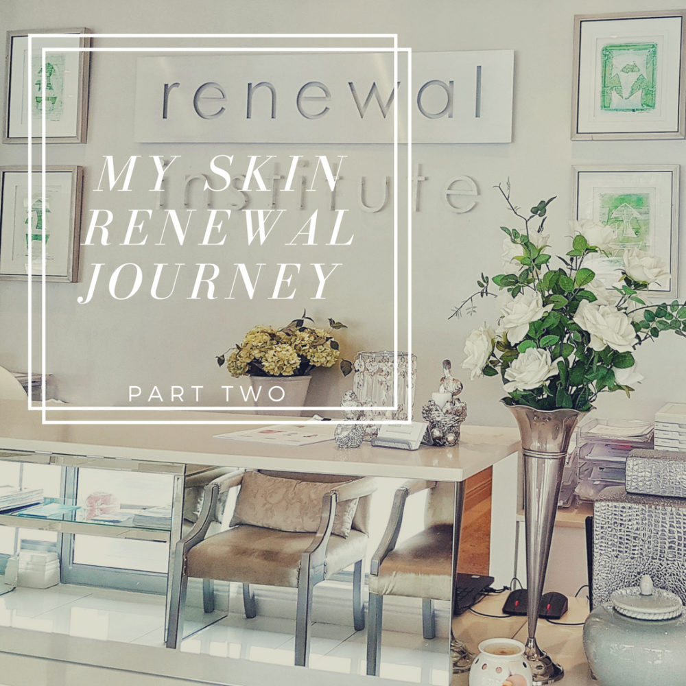 My Skin Renewal Journey Part Two
